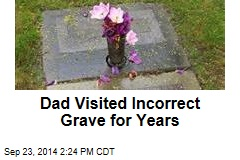 Dad Visited Incorrect Grave for Years