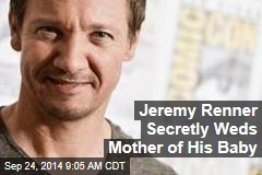 Jeremy Renner Secretly Weds Mother of His Baby