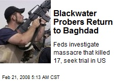 Blackwater Probers Return to Baghdad