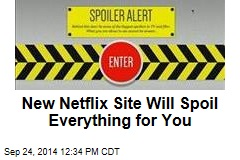 New Netflix Site Will Spoil Everything for You