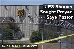 UPS Shooter Sought Prayer, Says Pastor