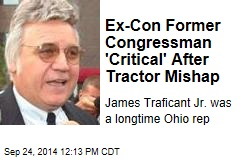 Ex-Con Former Congressman 'Critical' After Tractor Mishap