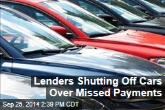 Lenders Shutting Off Cars Over Missed Payments