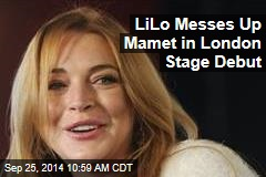 LiLo Messes Up Mamet in London Stage Debut