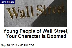 Young People of Wall Street, Your Character Is Doomed