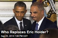 Who Replaces Eric Holder?