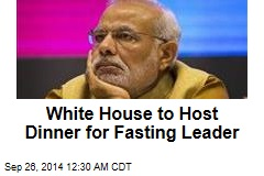 White House to Host Dinner for Fasting Leader