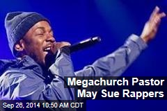 Megachurch Pastor Sues Rappers
