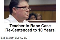 Teacher in Rape Case Re-Sentenced to 10 Years