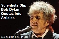 Scientists Slip Bob Dylan Quotes Into Papers