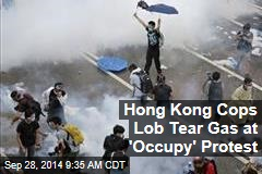 Hong Kong Cops Lob Tear Gas at 'Occupy' Protest