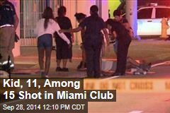 Kid, 11, Among 15 Shot in Miami Nightclub