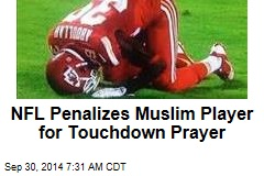NFL Hits Muslim Player With Penalty for TD Prayer