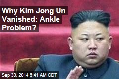 Why Kim Jong Un Vanished: Ankle Problem