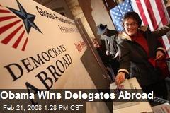Obama Wins Delegates Abroad