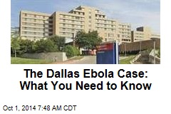 The Dallas Ebola Case: What You Need to Know