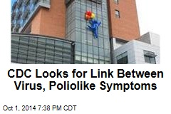 CDC Looks for Link Between Virus, Poliolike Symptoms