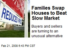 Families Swap Houses to Beat Slow Market