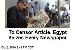 To Censor Article, Egypt Seizes Every Newspaper