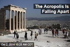 The Acropolis Is Falling Apart