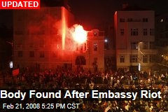 Body Found After Embassy Riot