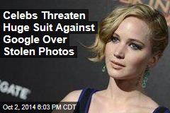 Celebs Threaten Huge Suit Against Google Over Stolen Photos