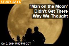 'Man on the Moon' Didn't Get There Way We Thought
