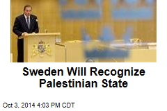 Sweden Will Recognize Palestinian State