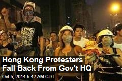 Hong Kong Protesters Fall Back From Gov't HQ