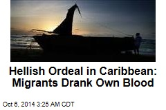Stranded Cuban Migrants Drank Own Blood to Survive