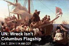 UN: Wreck Isn't Columbus Flagship