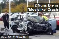 Two Nuns Die in 'Movielike' Crash