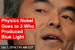 Physics Nobel Goes to 3 Who Produced Blue Light