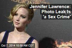 Jennifer Lawrence: Photo Leak Is 'a Sex Crime'
