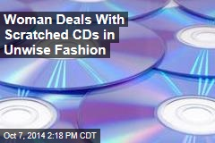 Woman Deals With Scratched CDs in Unwise Fashion