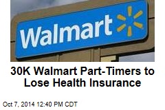 30K Walmart Part-Timers to Lose Health Insurance