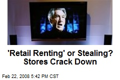 'Retail Renting' or Stealing? Stores Crack Down