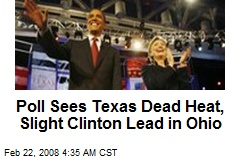 Poll Sees Texas Dead Heat, Slight Clinton Lead in Ohio