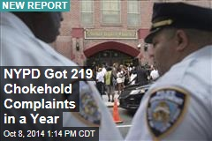 NYPD Got 219 Chokehold Complaints in a Year