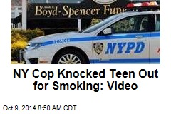NY Cop Knocked Teen Out for Smoking: Video