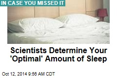 Scientists Determine Your 'Optimal' Amount of Sleep
