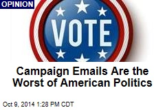 Campaign Emails Are the Worst of American Politics