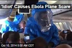 'Idiot' Causes Ebola Plane Scare
