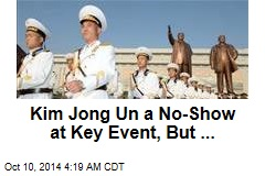 Kim Jong Un a No-Show at Key Event, But...