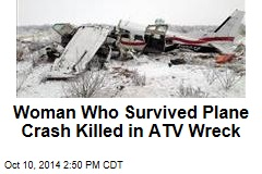 Woman Who Survived Plane Crash Killed in ATV Wreck