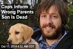 Cops Inform Wrong Parents Son Is Dead