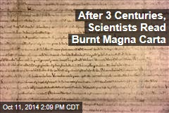 After 3 Centuries, Scientists Read Burnt Magna Carta