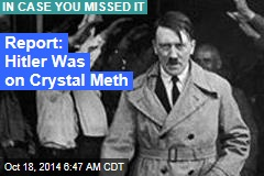 Report: Hitler Was on Crystal Meth