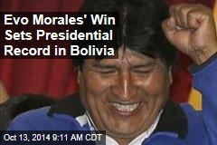 Evo Morales' Win Sets Presidential Record in Bolivia