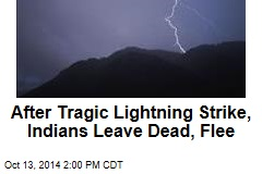 After Tragic Lightning Strike, Indians Leave Dead, Flee